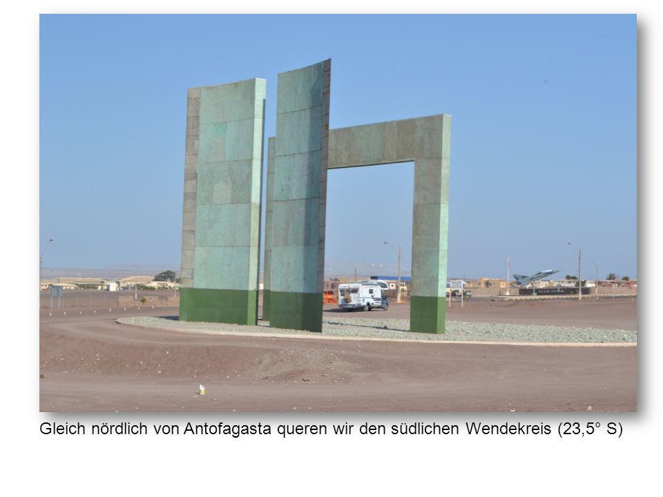 Gleich nördlich von Antofagasta queren wir den südlichen Wendekreis (23,5° S)