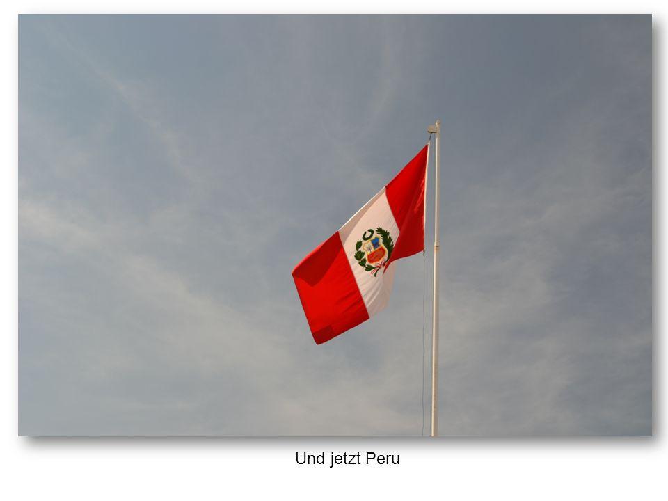 Und jetzt Peru
