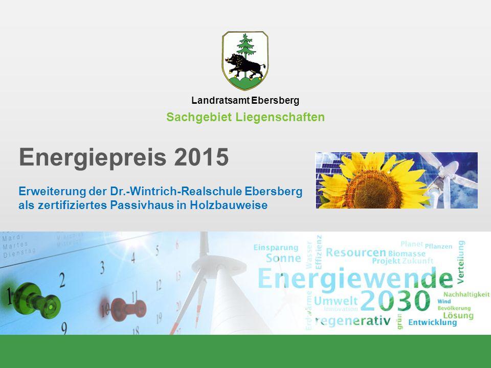 Folie 12 von 25 Erweiterung Realschule Ebersberg als zertifiziertes Passivhaus in Holzbauweise 02.12.2015 Landratsamt Ebersberg Energiepreis 2015 Erweiterung der Dr.-Wintrich-Realschule Ebersberg als zertifiziertes Passivhaus