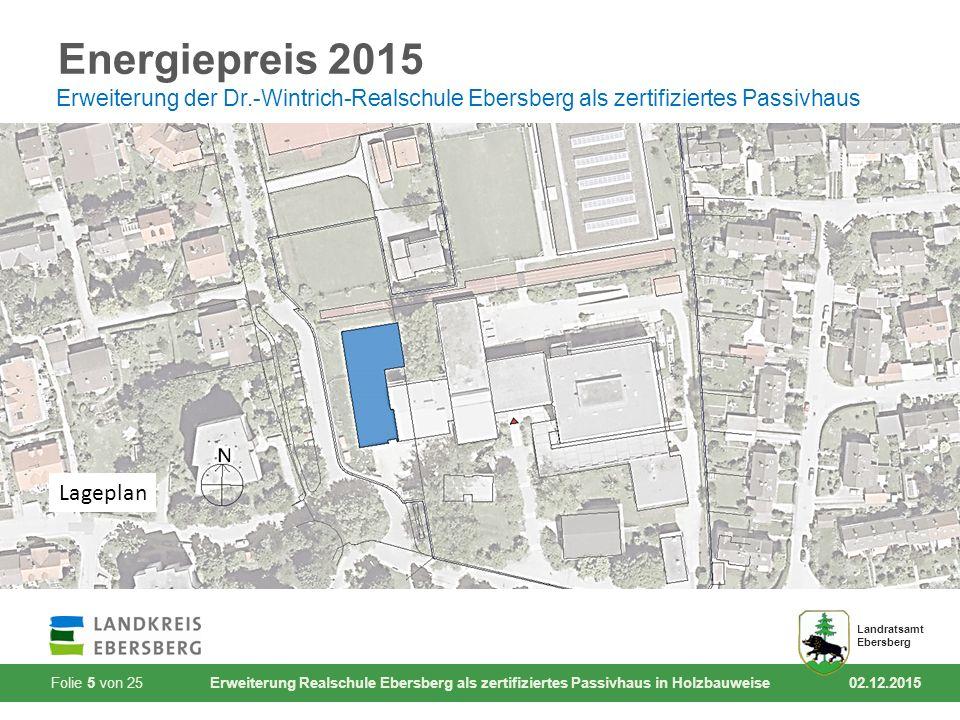 Folie 5 von 25 Erweiterung Realschule Ebersberg als zertifiziertes Passivhaus in Holzbauweise 02.12.2015 Landratsamt Ebersberg Energiepreis 2015 Erweiterung der Dr.-Wintrich-Realschule Ebersberg als zertifiziertes Passivhaus Lageplan
