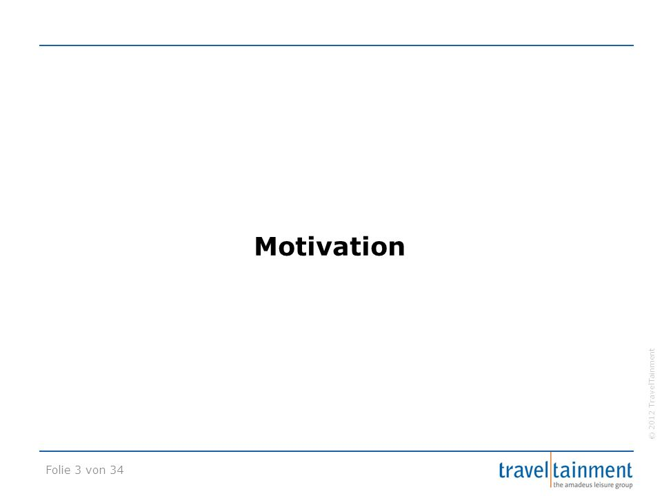 © 2012 TravelTainment Motivation Folie 3 von 34