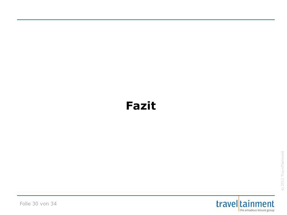 © 2012 TravelTainment Fazit Folie 30 von 34
