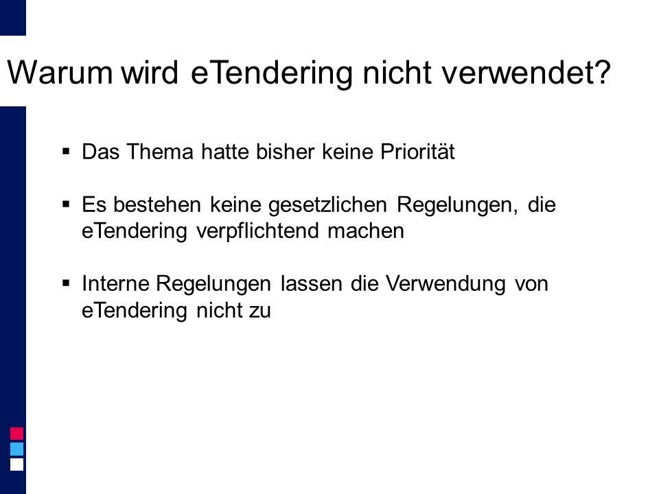 Warum wird eTendering nicht verwendet.