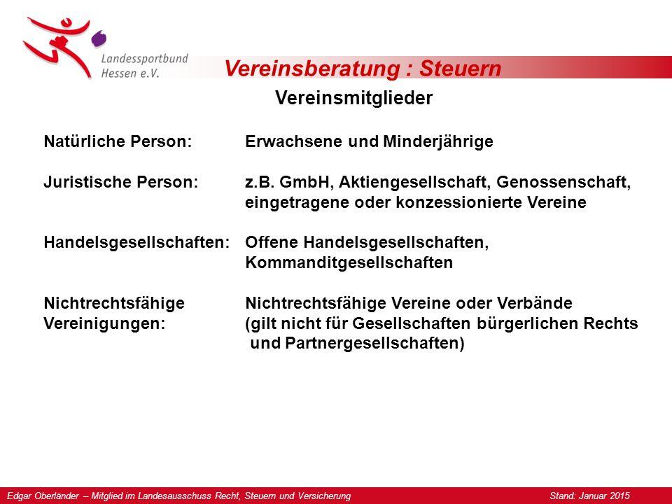 Vereinsberatung : Steuern Vereinsmitglieder Natürliche Person:Erwachsene und Minderjährige Juristische Person:z.B.
