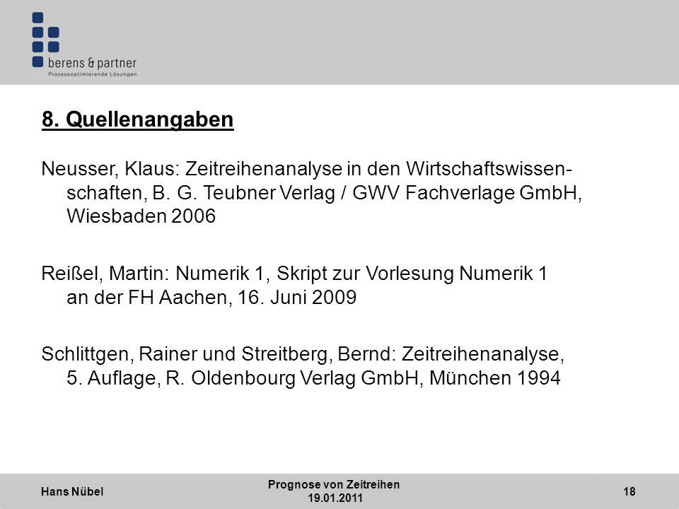 Hans Nübel Prognose von Zeitreihen 19.01.2011 18 8.