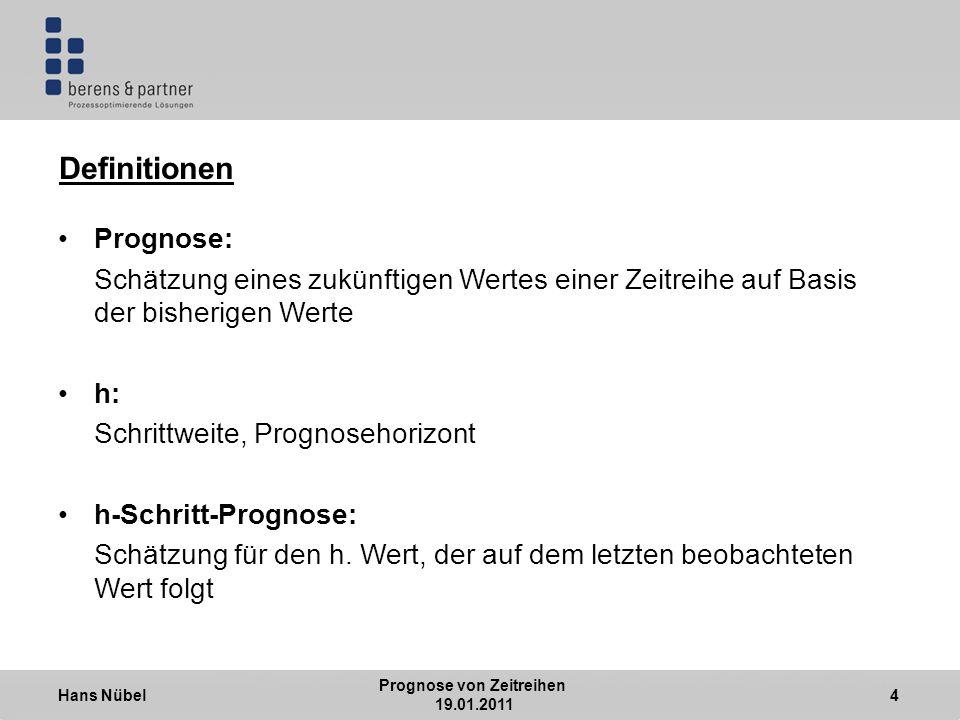 Hans Nübel Prognose von Zeitreihen 19.01.2011 5 2.