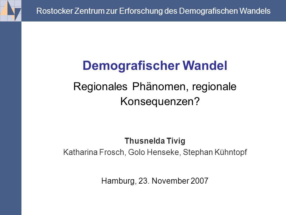 .... Demografischer Wandel Regionales Phänomen, regionale Konsequenzen.