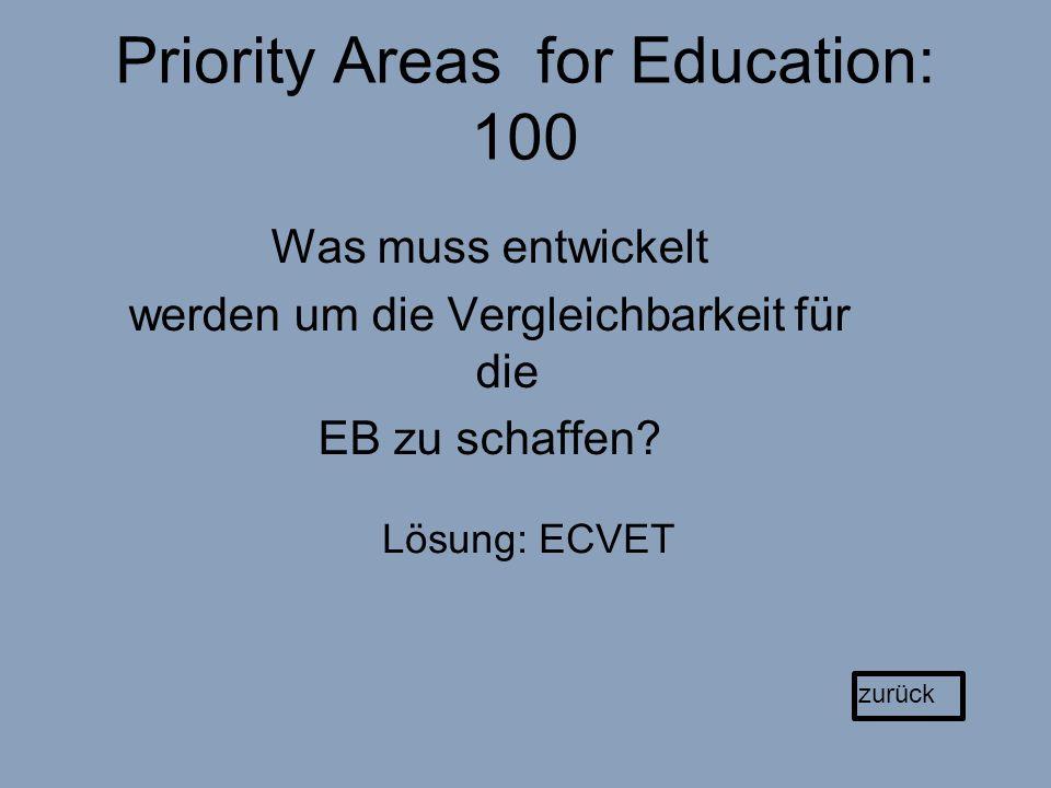 Priority Areas for Education: 100 Was muss entwickelt werden um die Vergleichbarkeit für die EB zu schaffen.