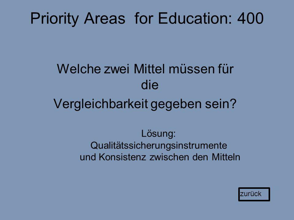 Priority Areas for Education: 400 Welche zwei Mittel müssen für die Vergleichbarkeit gegeben sein.