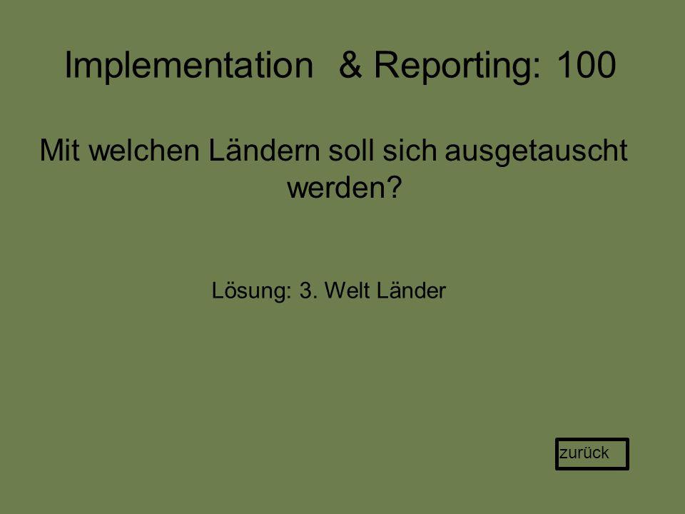 Implementation & Reporting: 100 Mit welchen Ländern soll sich ausgetauscht werden.
