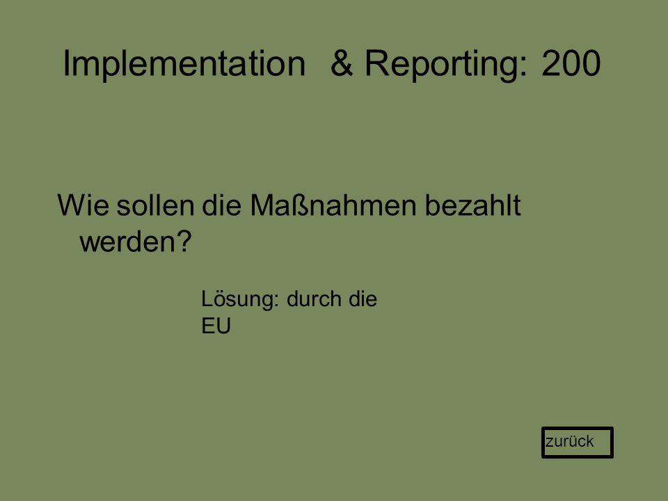 Implementation & Reporting: 200 Wie sollen die Maßnahmen bezahlt werden.