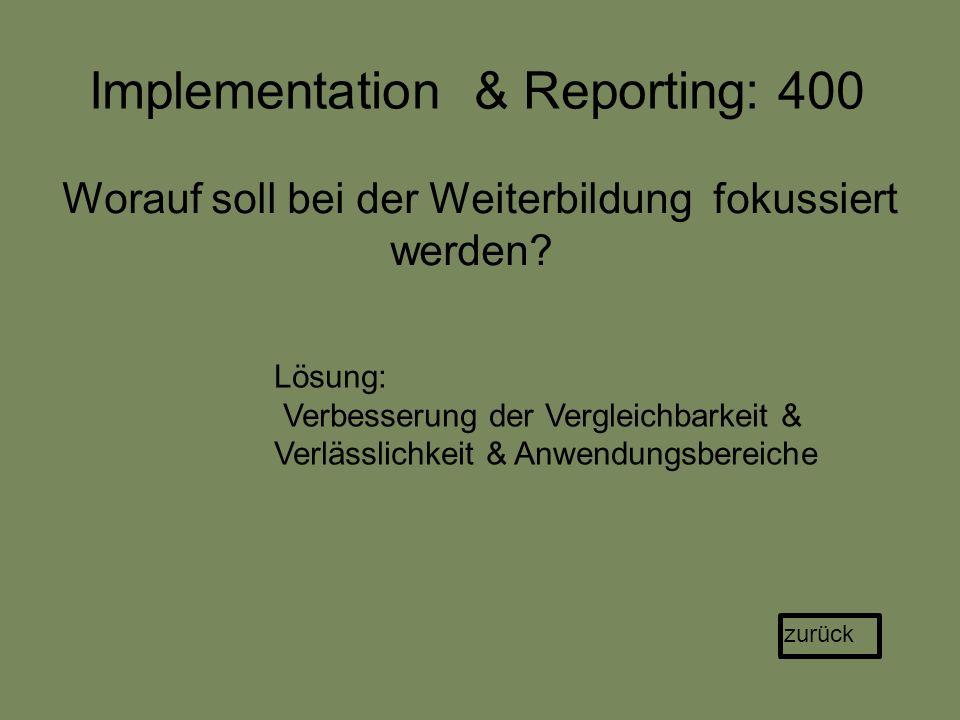 Implementation & Reporting: 400 Worauf soll bei der Weiterbildung fokussiert werden.