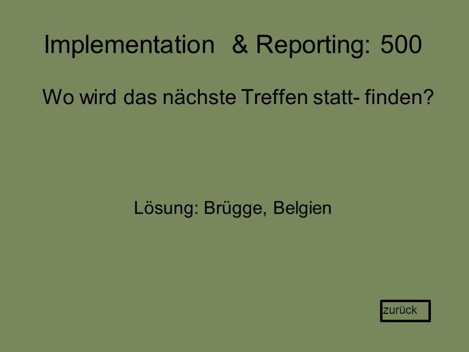 Implementation & Reporting: 500 Wo wird das nächste Treffen statt- finden.