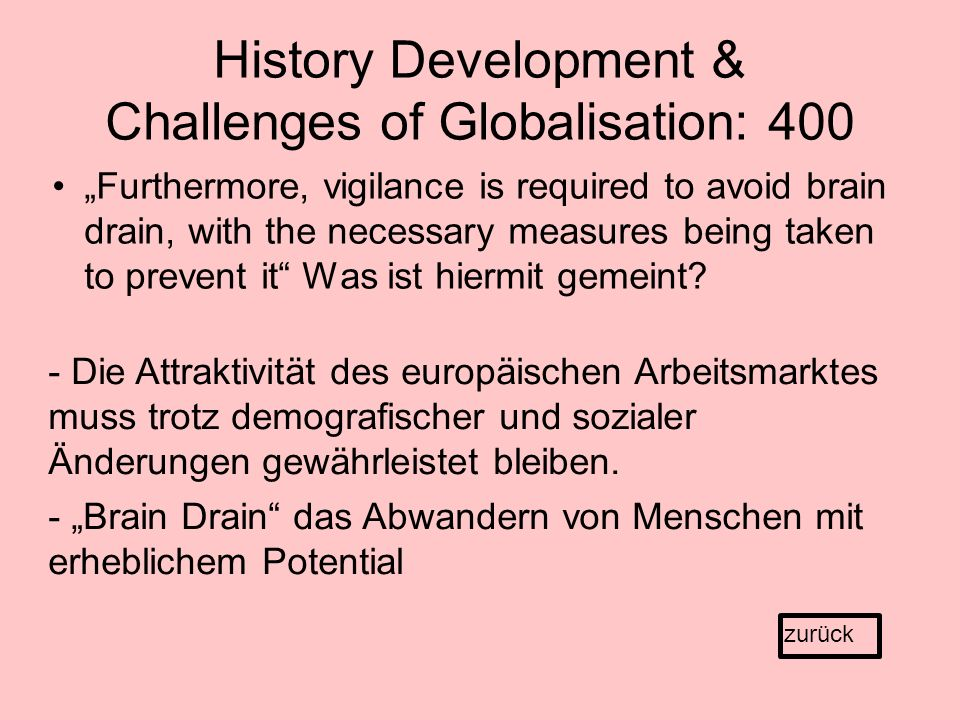 "History Development & Challenges of Globalisation: 400 ""Furthermore, vigilance is required to avoid brain drain, with the necessary measures being taken to prevent it Was ist hiermit gemeint."