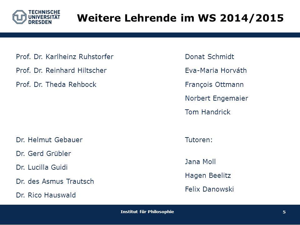 5 Institut für Philosophie Prof. Dr. Karlheinz Ruhstorfer Prof.