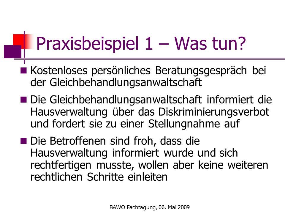 BAWO Fachtagung, 06. Mai 2009 Praxisbeispiel 1 – Was tun.