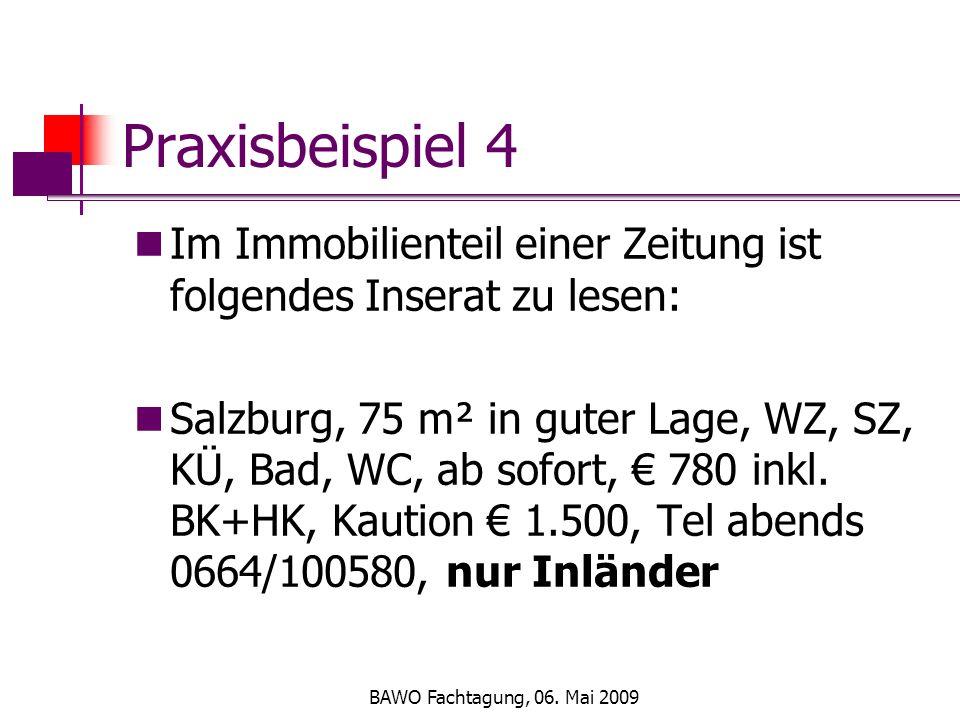 BAWO Fachtagung, 06. Mai 2009 Praxisbeispiel 4 Im Immobilienteil einer Zeitung ist folgendes Inserat zu lesen: Salzburg, 75 m² in guter Lage, WZ, SZ,