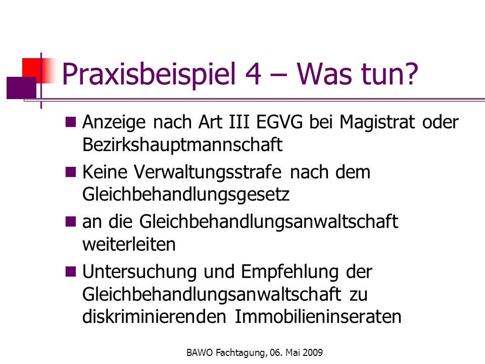 BAWO Fachtagung, 06. Mai 2009 Praxisbeispiel 4 – Was tun.