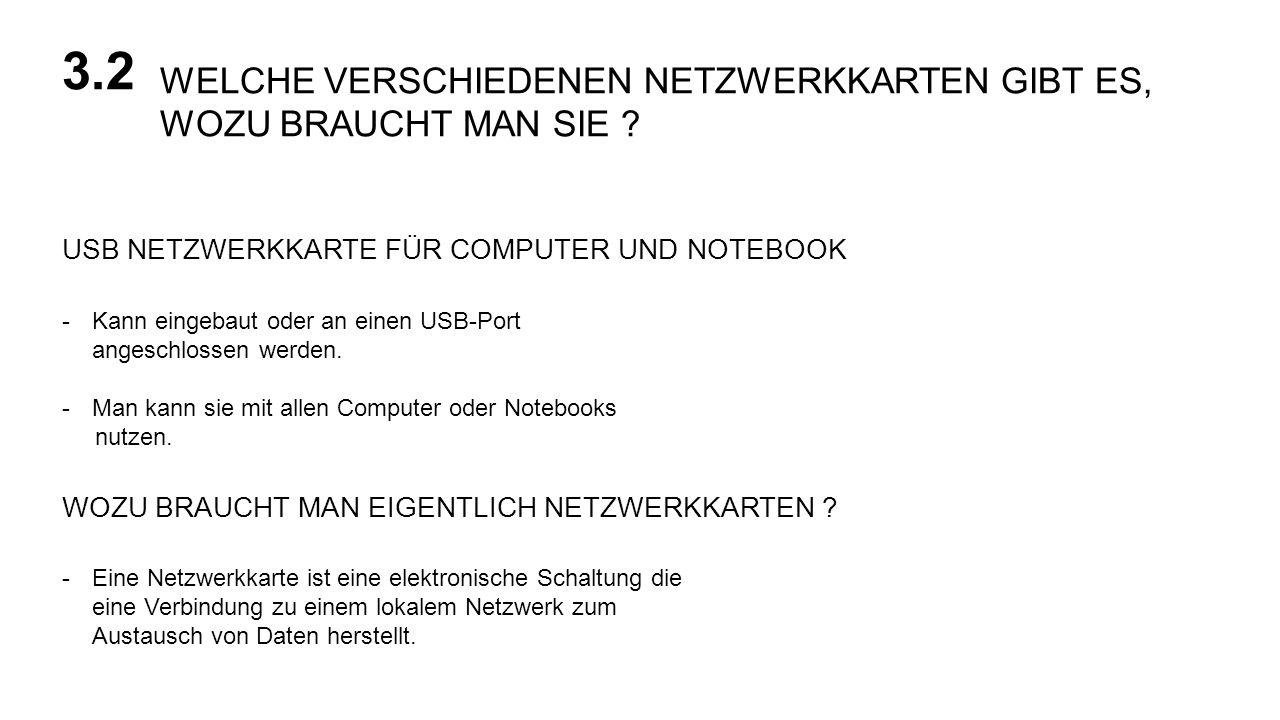 WELCHE VERSCHIEDENEN NETZWERKKARTEN GIBT ES, WOZU BRAUCHT MAN SIE ? 3.2 USB NETZWERKKARTE FÜR COMPUTER UND NOTEBOOK -Kann eingebaut oder an einen USB-