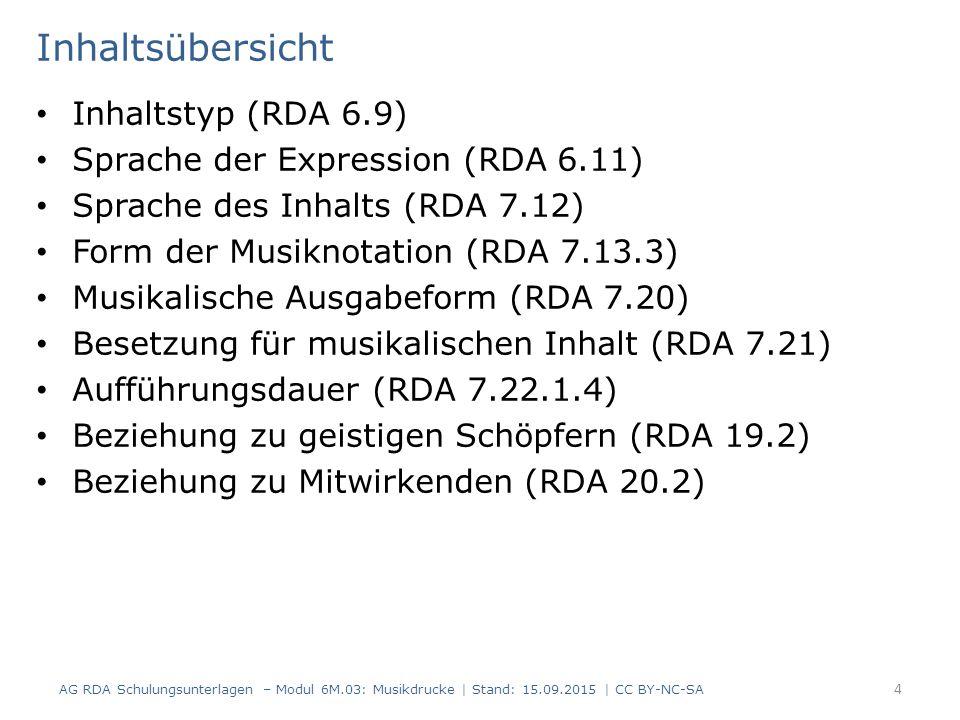 Inhaltsübersicht Inhaltstyp (RDA 6.9) Sprache der Expression (RDA 6.11) Sprache des Inhalts (RDA 7.12) Form der Musiknotation (RDA 7.13.3) Musikalisch
