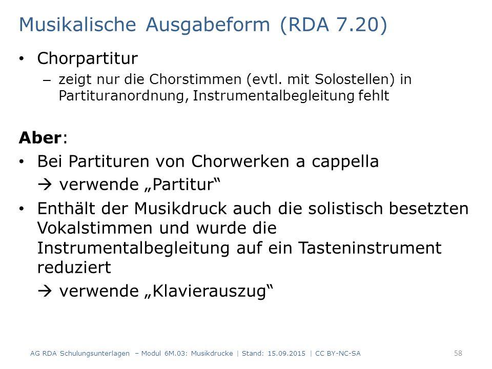 Musikalische Ausgabeform (RDA 7.20) Chorpartitur – zeigt nur die Chorstimmen (evtl. mit Solostellen) in Partituranordnung, Instrumentalbegleitung fehl