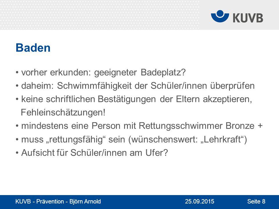 KUVB - Prävention - Björn Arnold Seite 8 Baden vorher erkunden: geeigneter Badeplatz.