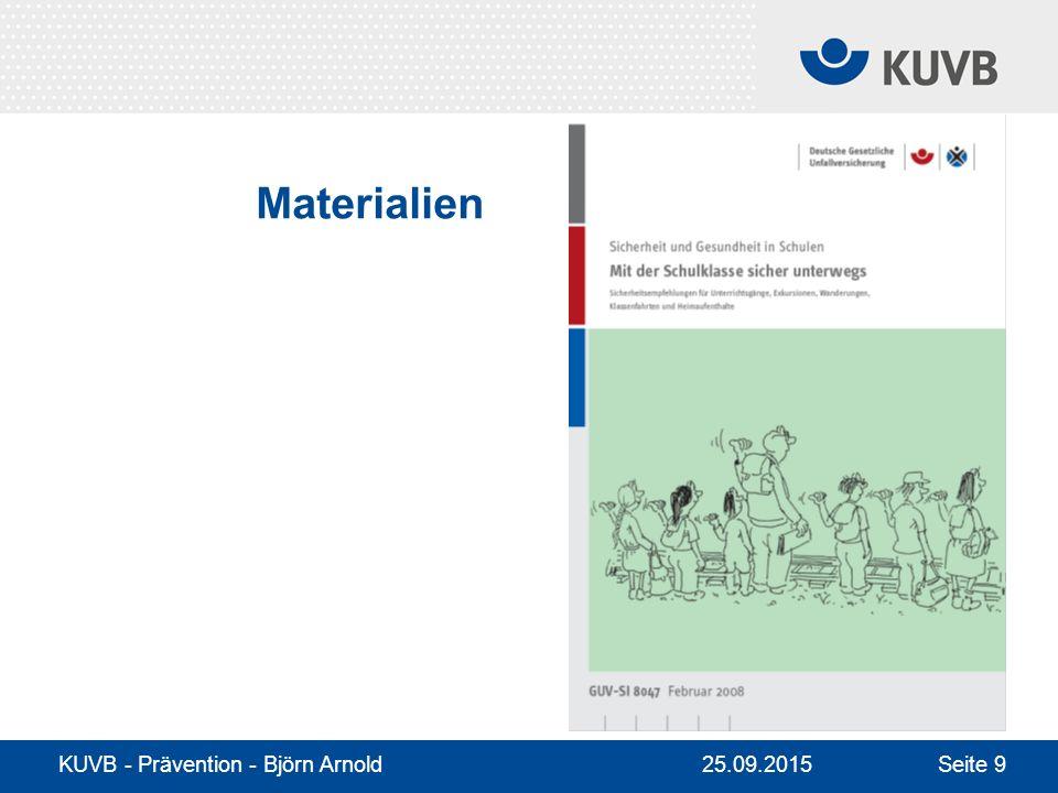 KUVB - Prävention - Björn Arnold Seite 9 Materialien 25.09.2015