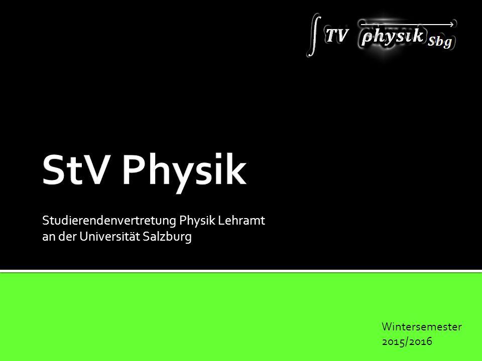 Studierendenvertretung Physik Lehramt an der Universität Salzburg Wintersemester 2015/2016