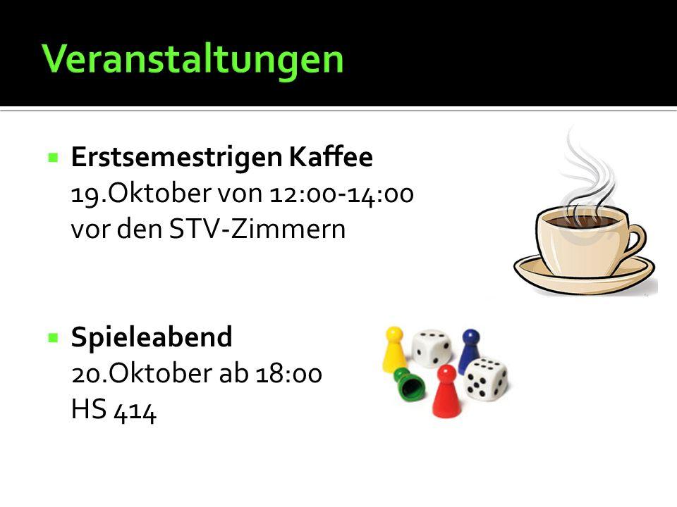  Erstsemestrigen Kaffee 19.Oktober von 12:00-14:00 vor den STV-Zimmern  Spieleabend 20.Oktober ab 18:00 HS 414