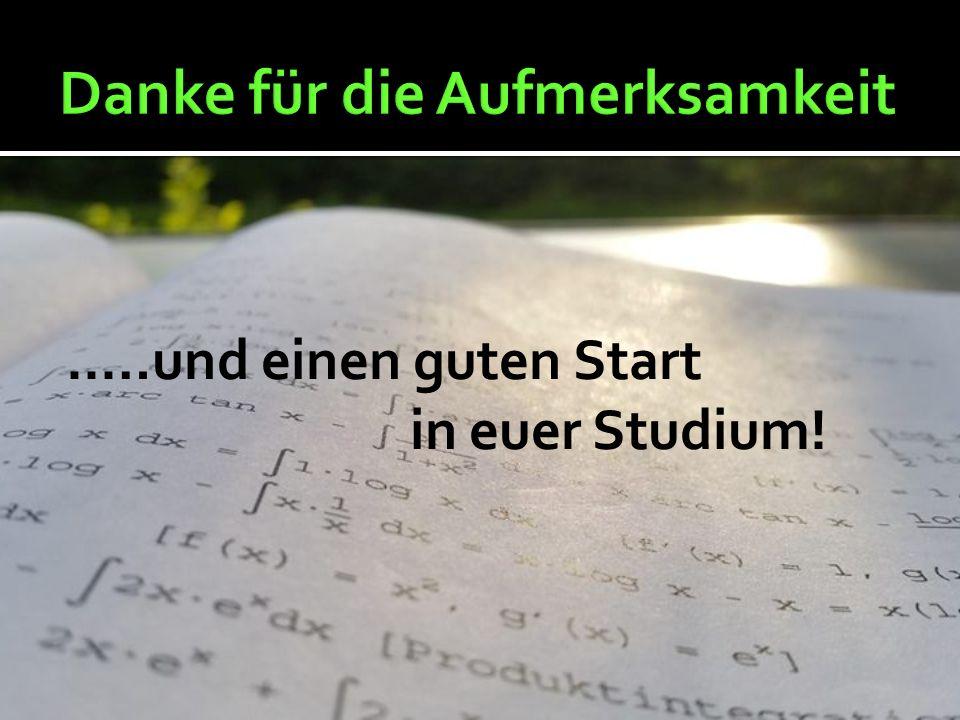 ..…und einen guten Start in euer Studium!