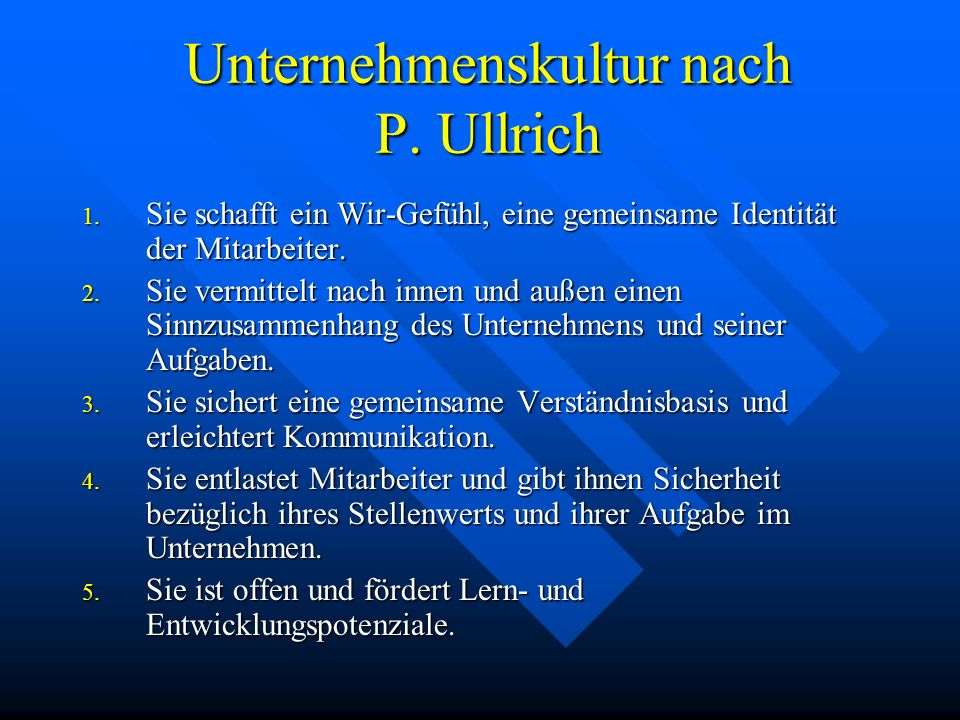 Unternehmenskultur nach P.Ullrich 1.