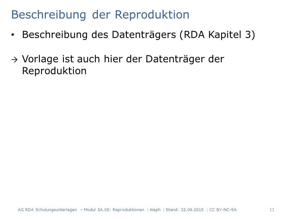 Beschreibung der Reproduktion Beschreibung des Datenträgers (RDA Kapitel 3)  Vorlage ist auch hier der Datenträger der Reproduktion AG RDA Schulungsu