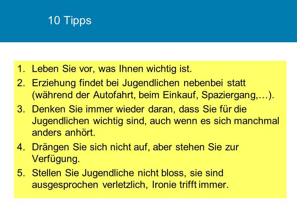 10 Tipps 1.Leben Sie vor, was Ihnen wichtig ist.