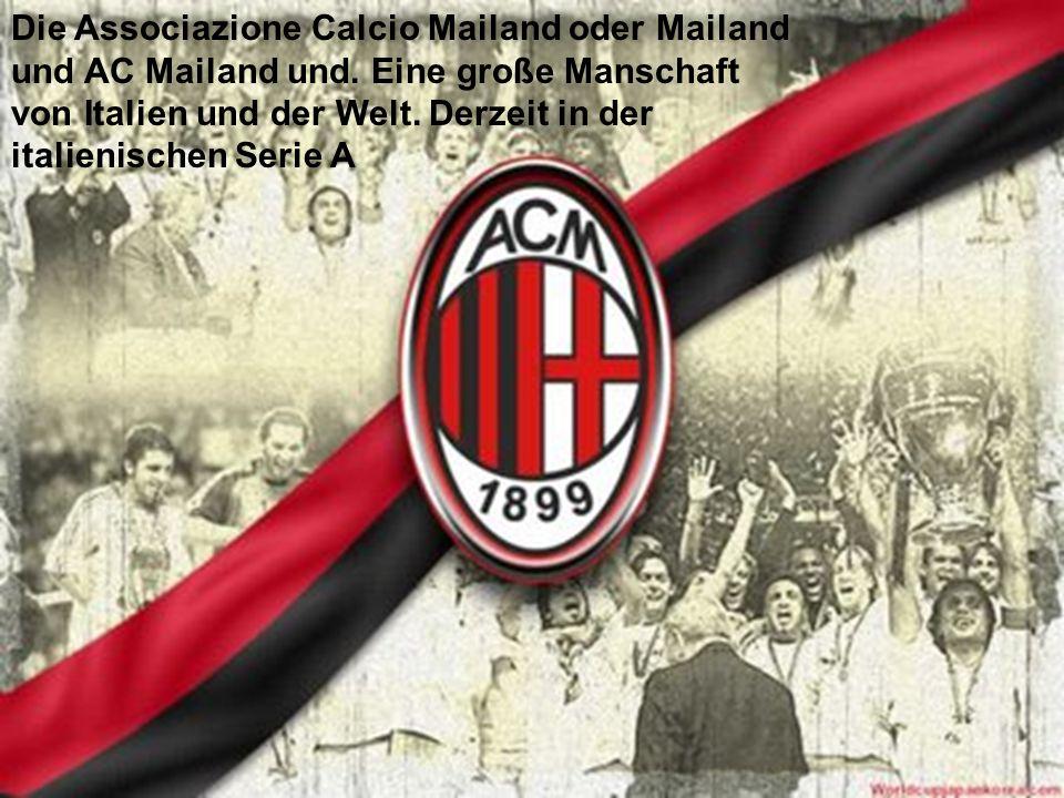 Die Associazione Calcio Mailand oder Mailand und AC Mailand und.