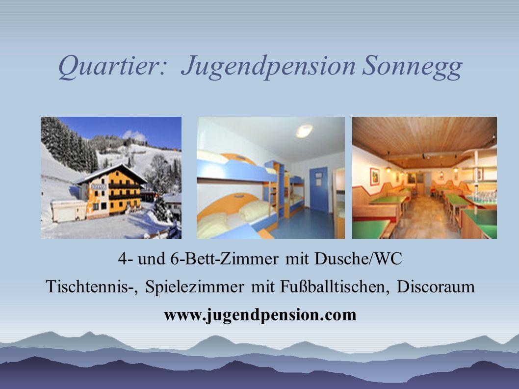 Quartier: Jugendpension Sonnegg 4- und 6-Bett-Zimmer mit Dusche/WC Tischtennis-, Spielezimmer mit Fußballtischen, Discoraum www.jugendpension.com