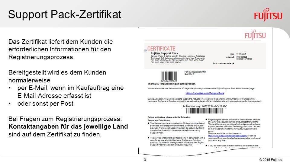 3 © 2015 Fujjitsu Support Pack-Zertifikat Das Zertifikat liefert dem Kunden die erforderlichen Informationen für den Registrierungsprozess.