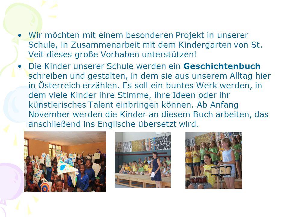 Wir möchten mit einem besonderen Projekt in unserer Schule, in Zusammenarbeit mit dem Kindergarten von St.