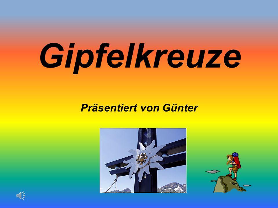 Gipfelkreuze Präsentiert von Günter