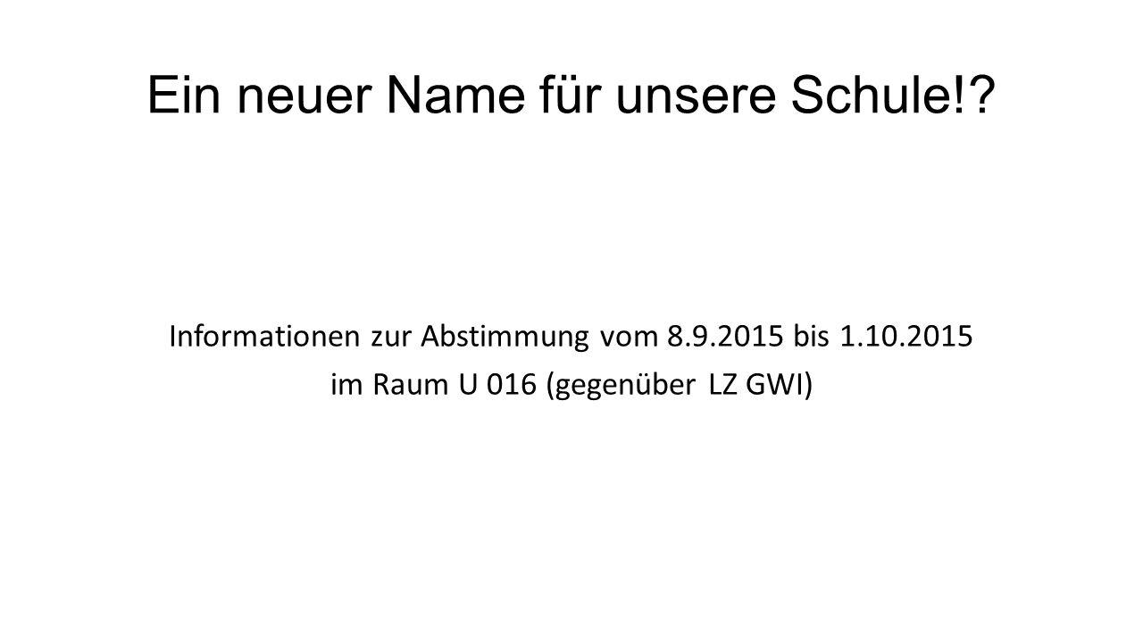 Ein neuer Name für unsere Schule!.