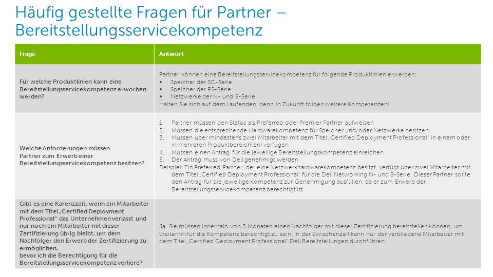 1 Dell – Interne Verwendung – Vertraulich Häufig gestellte Fragen für Partner – Bereitstellungsservicekompetenz FrageAntwort Für welche Produktlinien kann eine Bereitstellungsservicekompetenz erworben werden.