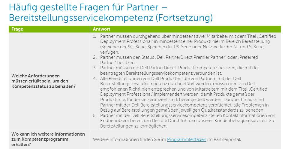 2 Dell – Interne Verwendung – Vertraulich FrageAntwort Welche Anforderungen müssen erfüllt sein, um den Kompetenzstatus zu behalten? 1. Partner müssen