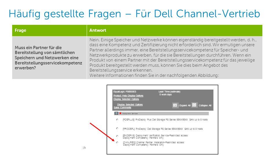 4 Dell – Interne Verwendung – Vertraulich Häufig gestellte Fragen – Für Dell Channel-Vertrieb FrageAntwort Muss ein Partner für die Bereitstellung von sämtlichen Speichern und Netzwerken eine Bereitstellungsservicekompetenz erwerben.