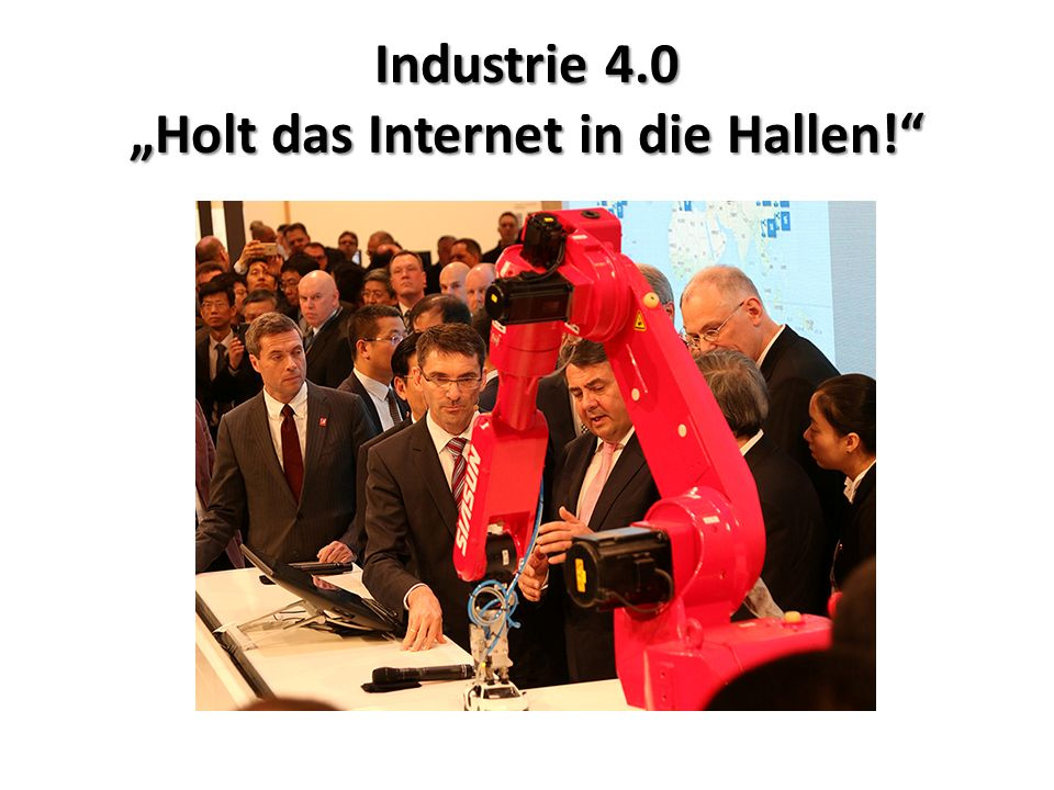 "Industrie 4.0 ""Holt das Internet in die Hallen!"