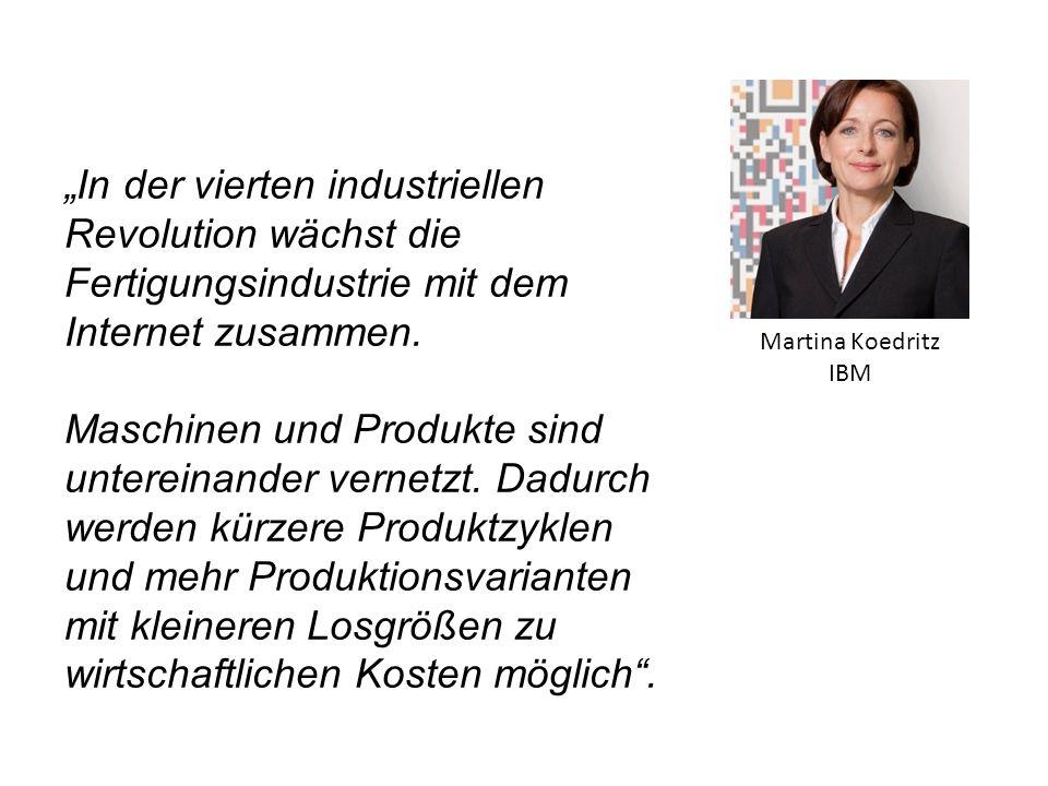 """""""In der vierten industriellen Revolution wächst die Fertigungsindustrie mit dem Internet zusammen. Maschinen und Produkte sind untereinander vernetzt."""