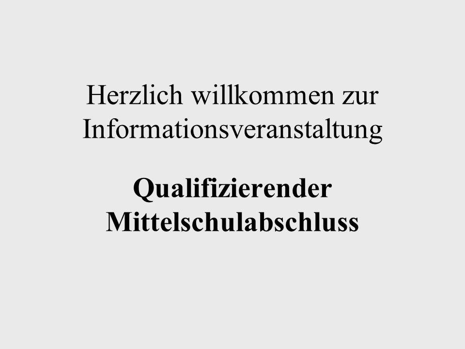 Herzlich willkommen zur Informationsveranstaltung Qualifizierender Mittelschulabschluss