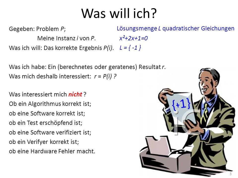 {-1} Gegeben: Problem P; Meine Instanz i von P.Was ich will: Das korrekte Ergebnis P(i).