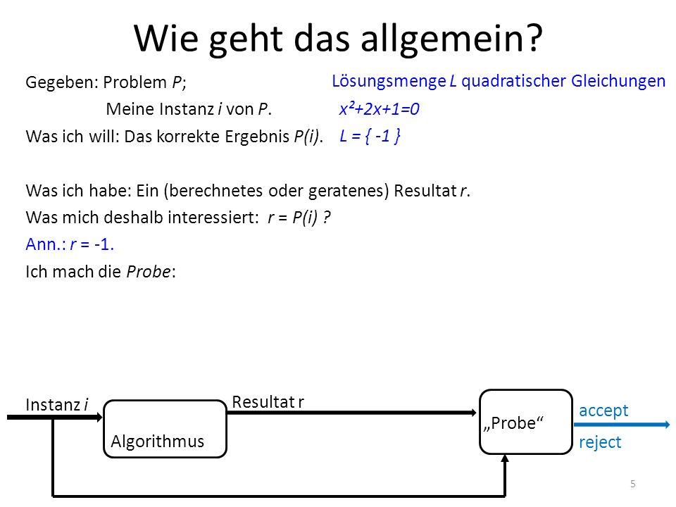 Gegeben: Problem P; Meine Instanz i von P. Was ich will: Das korrekte Ergebnis P(i).