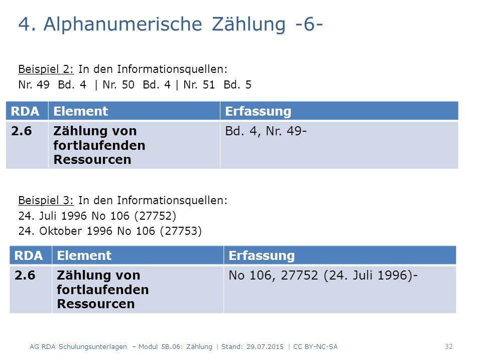 4. Alphanumerische Zählung -6- Beispiel 2: In den Informationsquellen: Nr. 49 Bd. 4 | Nr. 50 Bd. 4 | Nr. 51 Bd. 5 Beispiel 3: In den Informationsquell