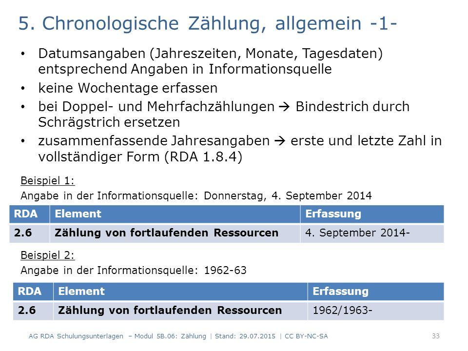 5. Chronologische Zählung, allgemein -1- Datumsangaben (Jahreszeiten, Monate, Tagesdaten) entsprechend Angaben in Informationsquelle keine Wochentage