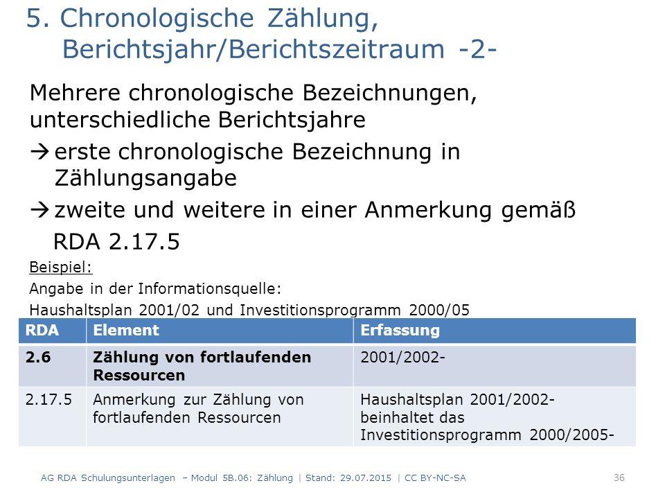 5. Chronologische Zählung, Berichtsjahr/Berichtszeitraum -2- Mehrere chronologische Bezeichnungen, unterschiedliche Berichtsjahre  erste chronologisc